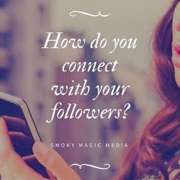 How do you connect with followers?
